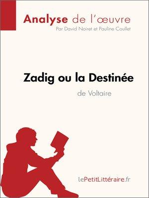 cover image of Zadig ou la Destinée de Voltaire (Analyse de l'oeuvre)