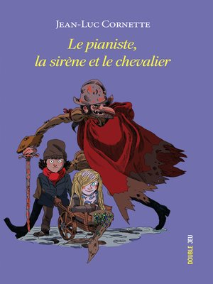 cover image of Le pianiste, la sirène et le chevalier