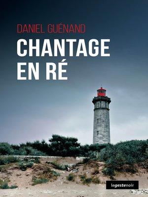 cover image of Chantage en Ré