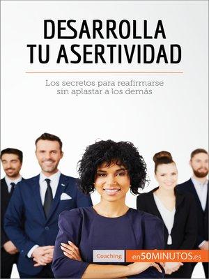 cover image of Desarrolla tu asertividad