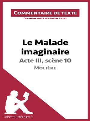 cover image of Le Malade imaginaire de Molière--Acte III, scène 10