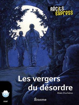 cover image of Les vergers du désordre