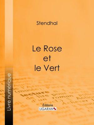 cover image of Le Rose et le Vert