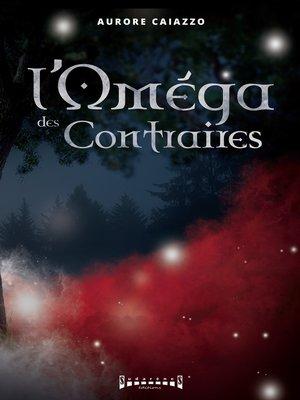 cover image of L'Oméga des contraires