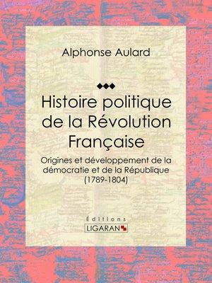 cover image of Histoire politique de la Révolution française