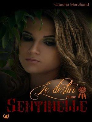cover image of Le destin d'une sentinelle--Tome 1