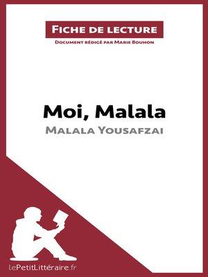 cover image of Moi, Malala, je lutte pour l'éducation et je résiste aux talibans de Malala Yousafzai (Fiche de lecture)