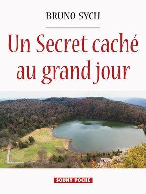 cover image of Un Secret caché au grand jour