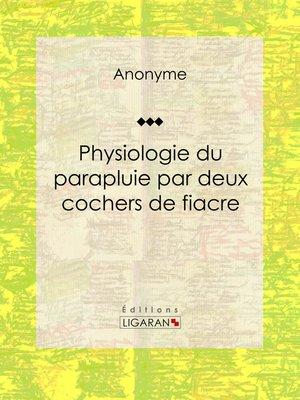 cover image of Physiologie du parapluie par deux cochers de fiacre