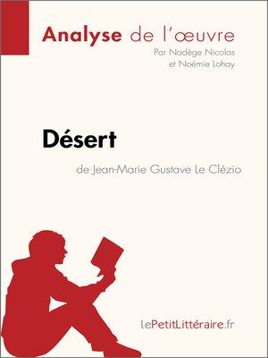 cover image of Désert de Jean-Marie Gustave Le Clézio (Analyse de l'oeuvre)