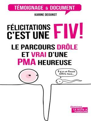 cover image of Félicitations, c'est une FIV !