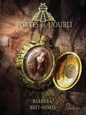 cover image of Aux portes de l'oubli