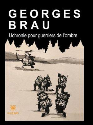 cover image of Uchronie pour guerriers de l'ombre