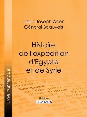 cover image of Histoire de l'expédition d'Égypte et de Syrie