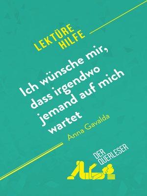 cover image of Ich wünsche mir, dass irgendwo jemand auf mich wartet von Anna Gavalda (Lektürehilfe)