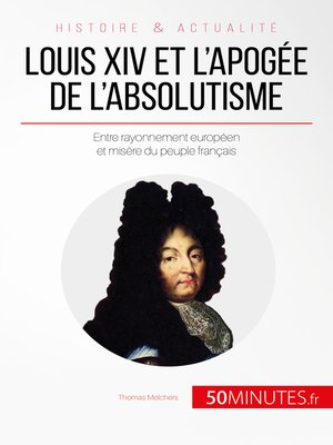 cover image of Louis XIV et l'apogée de l'absolutisme