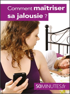 cover image of Comment maîtriser sa jalousie ?