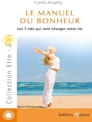 cover image of Le manuel du bonheur