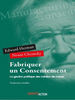 cover image of Fabriquer un consentement