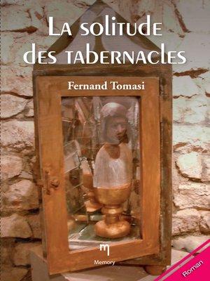 cover image of La solitude des tabernacles