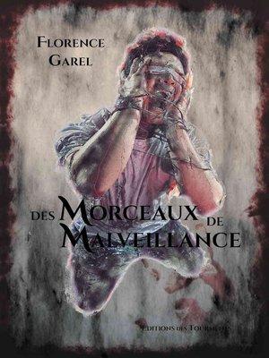 cover image of Des Morceaux de Malveillance