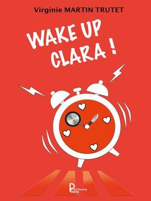 cover image of Wake up Clara