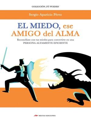 cover image of El miedo, mi amigo del alma