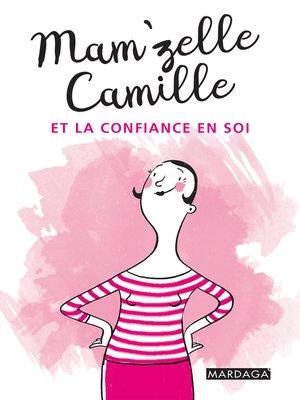 cover image of Mam'zelle Camille et la confiance en soi
