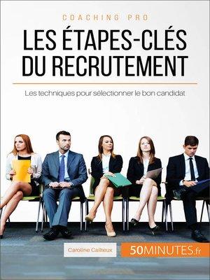 cover image of Les étapes-clés du recrutement
