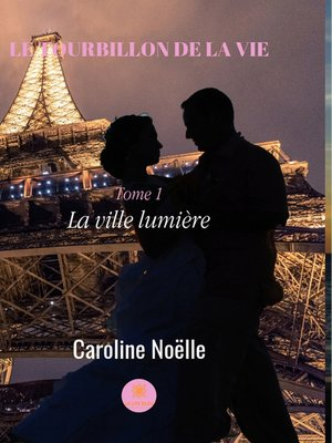 cover image of Le tourbillon de la vie--tome 1