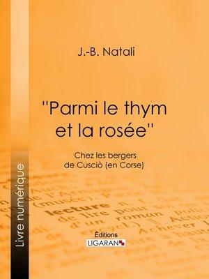 cover image of ''Parmi le thym et la rosée''