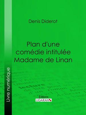 cover image of Plan d'une comédie intitulée Madame de Linan