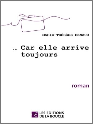 cover image of ...Car elle arrive toujours