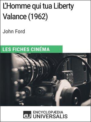 cover image of L'Homme qui tua Liberty Valance de John Ford