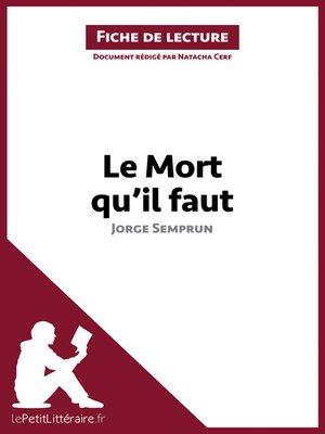 cover image of Le Mort qu'il faut de Jorge Semprun (Fiche de lecture)