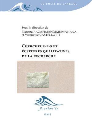 cover image of Chercheur(e)s et écritures qualitatives de la recherche