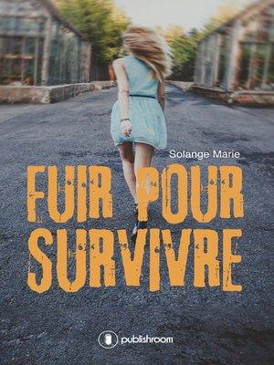 cover image of Fuir pour survivre