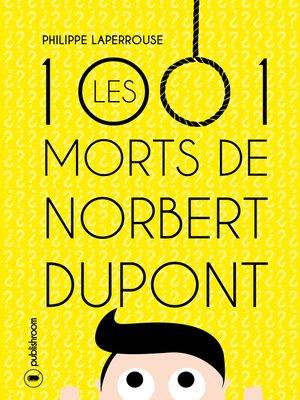 cover image of Les mille et une morts de Norbert Dupont