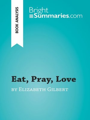 cover image of Eat, Pray, Love by Elizabeth Gilbert (Book Analysis)