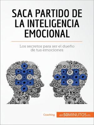 cover image of Saca partido de la inteligencia emocional