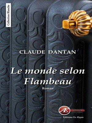 cover image of Le monde selon Flambeau