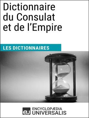 cover image of Dictionnaire du Consulat et de l'Empire