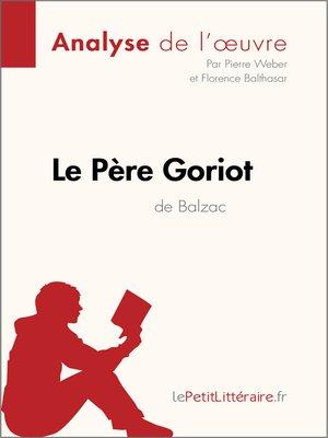 cover image of Le Père Goriot d'Honoré de Balzac (Analyse de l'oeuvre)