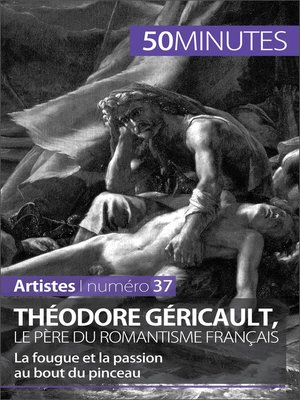 cover image of Théodore Géricault, le père du romantisme français