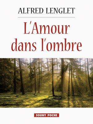 cover image of L'Amour dans l'ombre