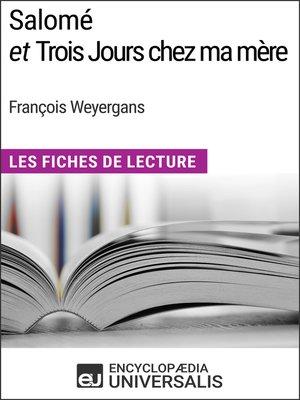 cover image of Salomé et Trois Jours chez ma mère de François Weyergans