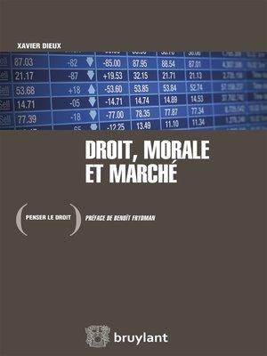 cover image of Droit, morale et marché