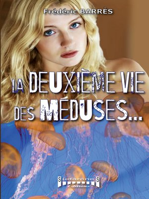 cover image of La deuxième vie des méduses