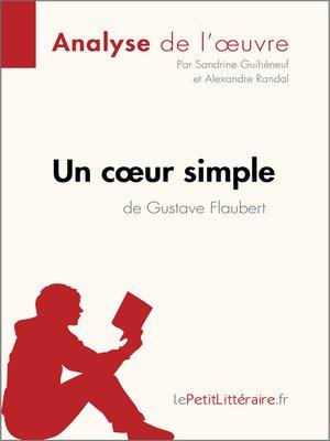 cover image of Un cœur simple de Gustave Flaubert (Analyse de l'oeuvre)