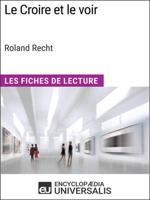 cover image of Le Croire et le voir de Roland Recht